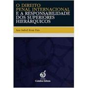 Direito Penal Internacional e a Responsabilidade dos Superiores Hierarquicos