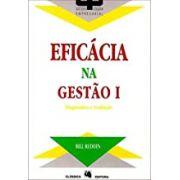 Eficacia na Gestao - Vol. I