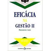 Eficacia na Gestao - Vol. II