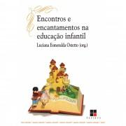 ENCONTROS E ENCANTAMENTOS NA EDUCACAO INFANTIL