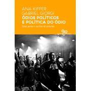 Ódios políticos e política do ódio