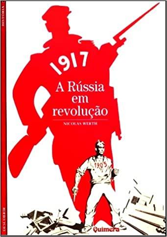 1917 - A Russia em Revolucao