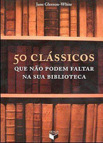 50 clássicos que não podem faltar na sua biblioteca