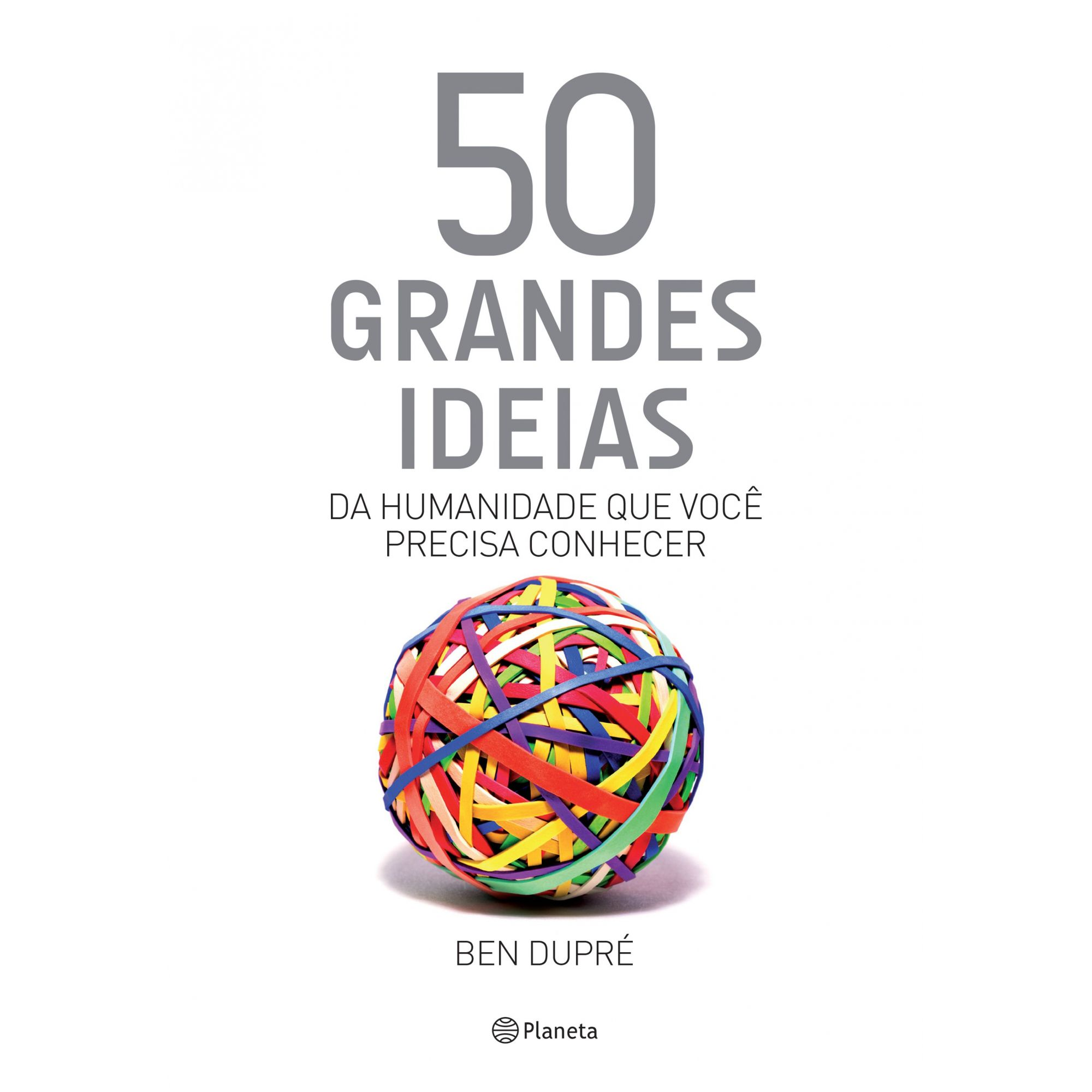 50 grandes ideias da humanidade que você precisa c