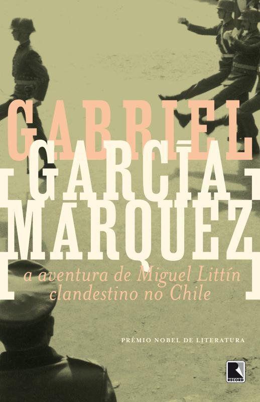 A aventura de Miguel Littín clandestino no Chile