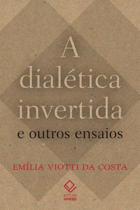 A dialética invertida e outros ensaios