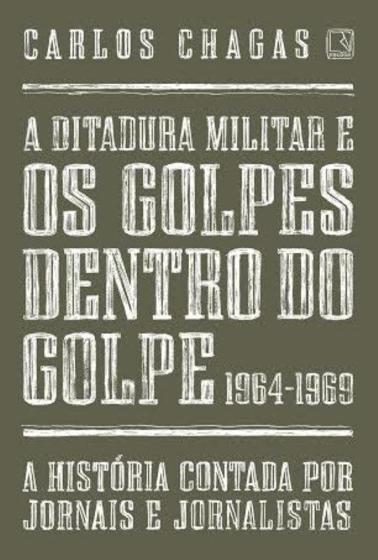 A ditadura militar e os golpes dentro do golpe: 1964-1969