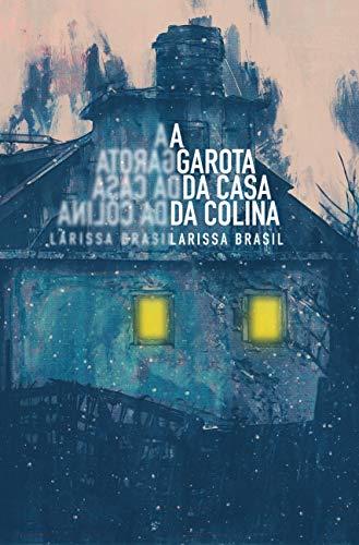 A GAROTA DA CASA DA COLINA