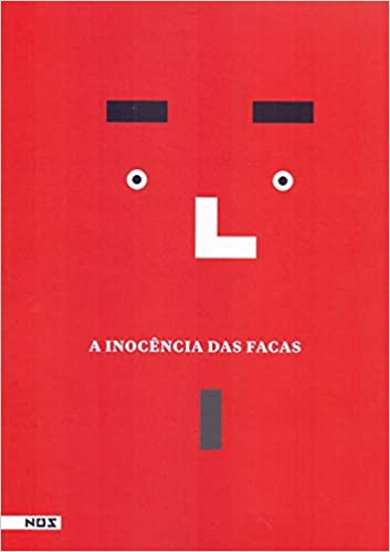 A Inocência das Facas, de José Saramago e outros