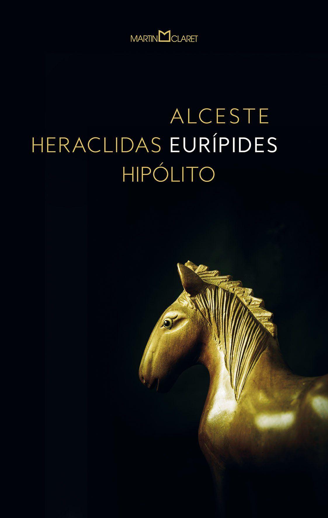 Alceste / Heraclidas / Hipólito