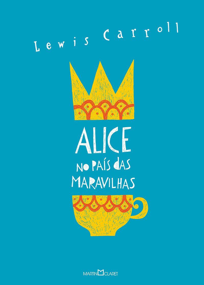 Alice no país das maravilhas / Alice através do espelho e o que ela encontrou por lá