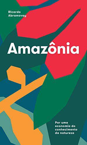 Amazonia : Por uma economia do conhecimento da natureza