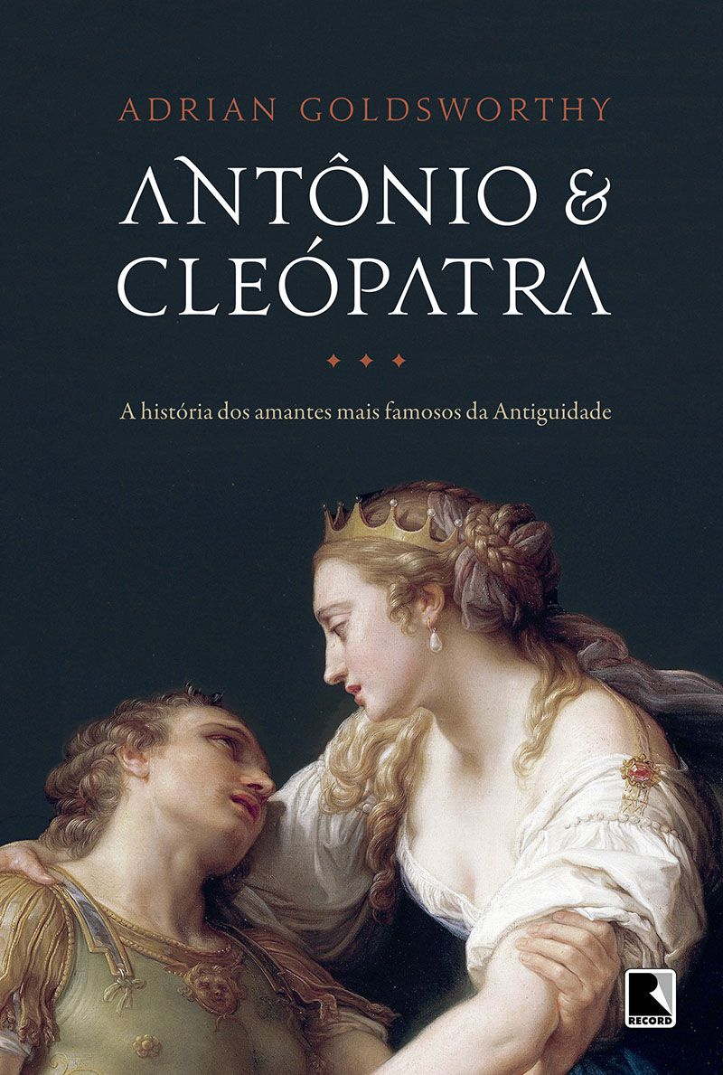 Antônio e Cleópatra: A história dos amantes mais famosos da Antiguidade