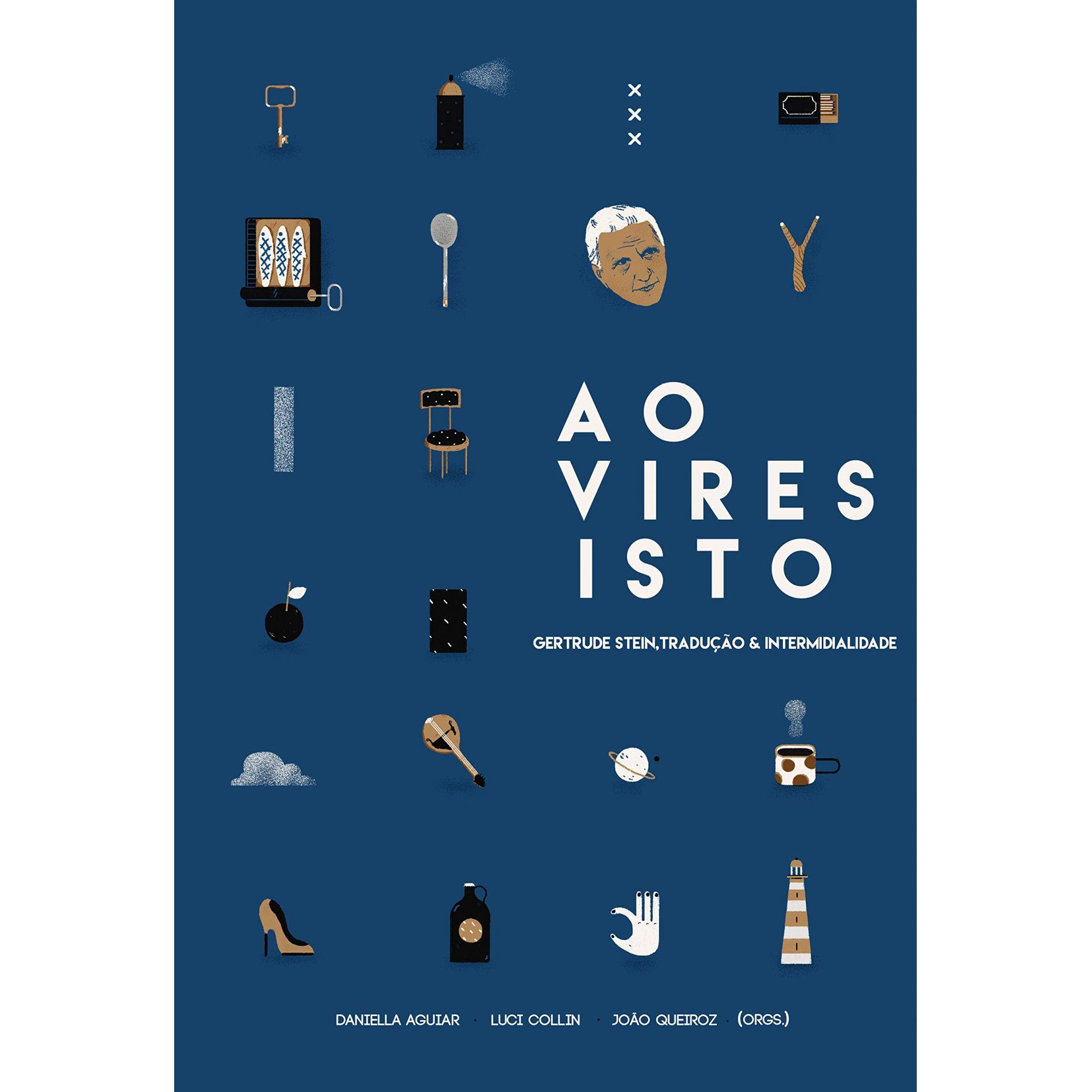 AO VIRES ISTO - GERTRUDE STEIN, TRADUCAO...