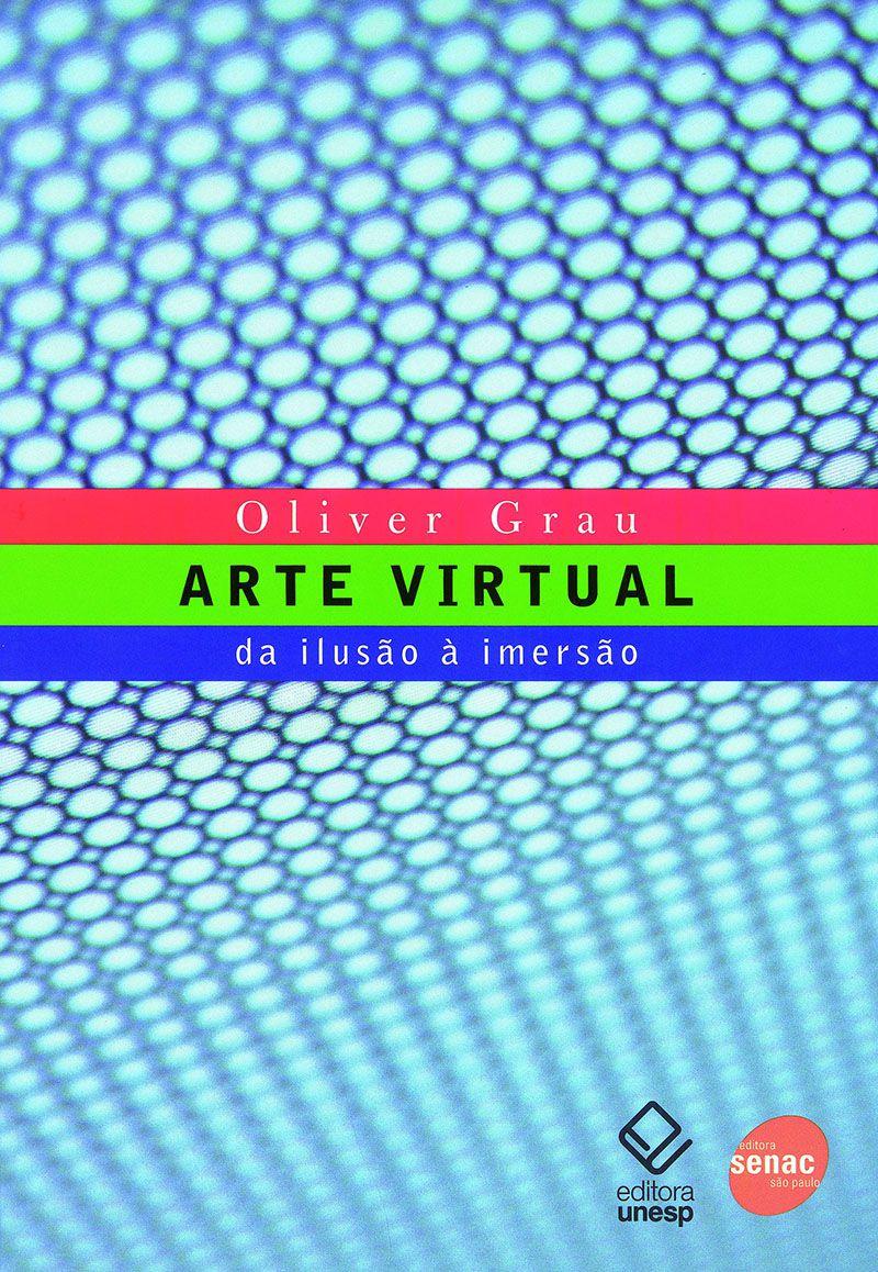 Arte virtual : Da ilusão a imersão