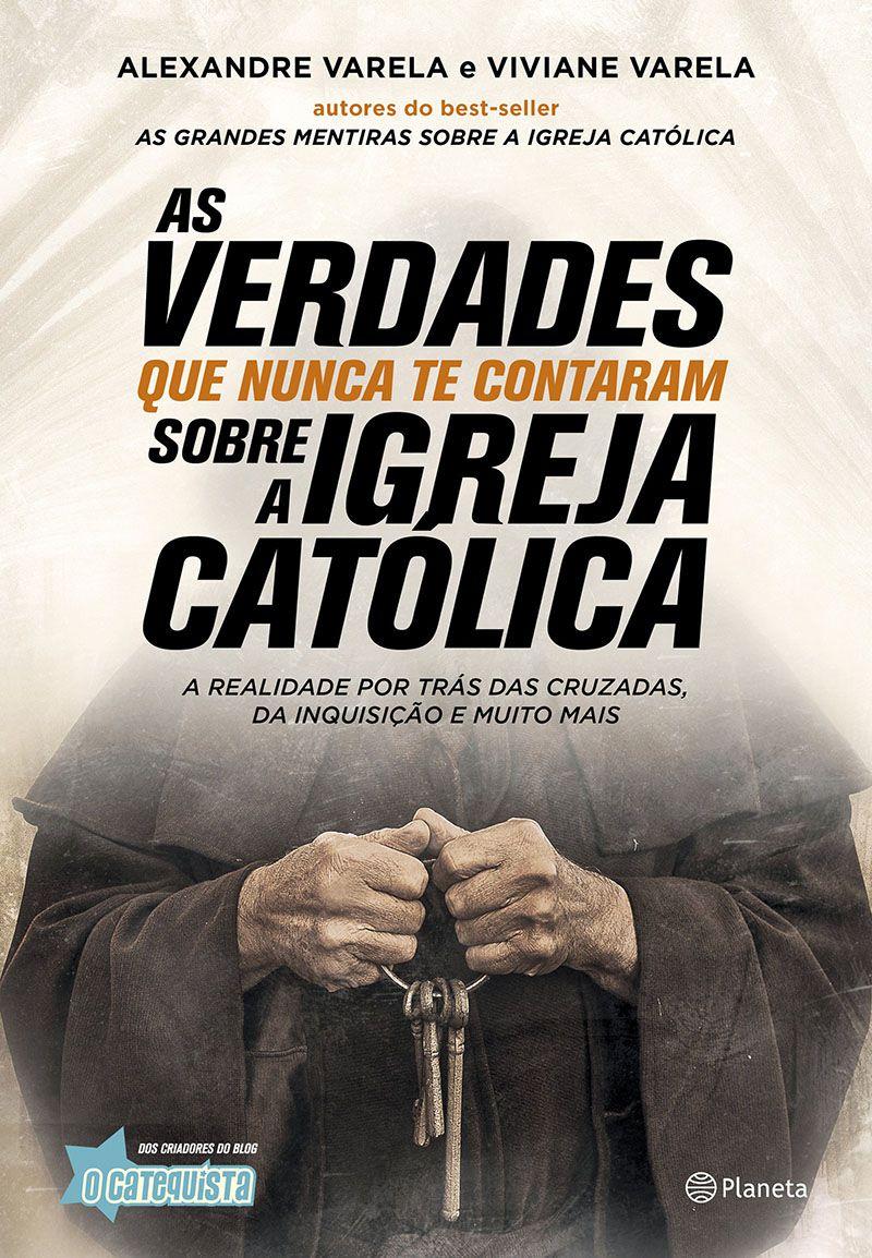As verdades que nunca te contaram sobre a Igreja Católica
