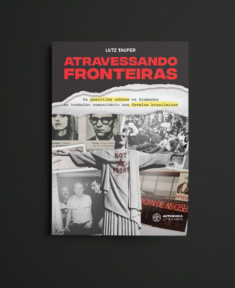 ATRAVESSANDO FRONTEIRAS: DA GUERRILHA URBANA NA AL