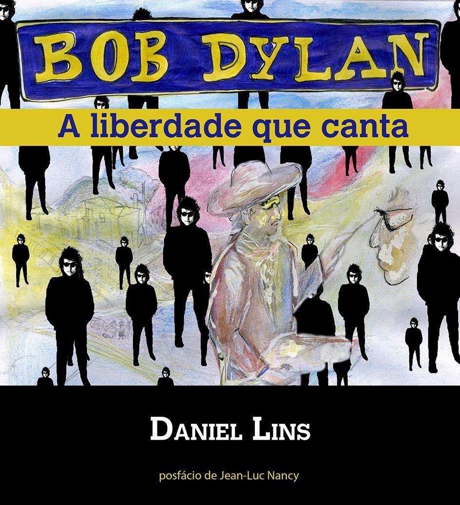 BOB DYLAN A LIBERDADE QUE CANTA