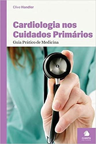 Cardiologia nos Cuidados Primarios - Guia Pratico de Medicina