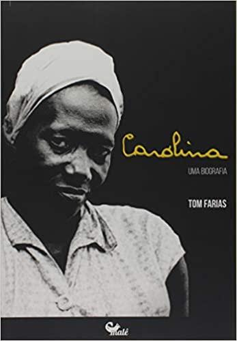 Carolina: uma biografia