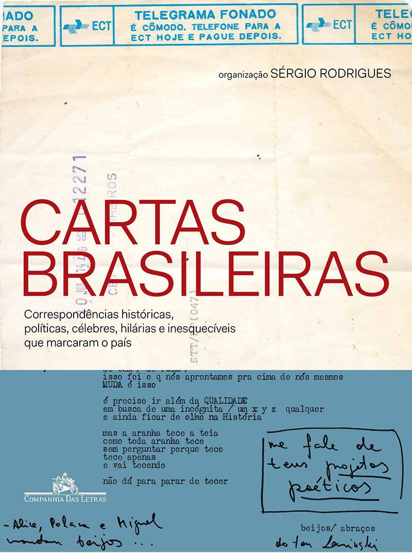 Cartas brasileiras - Correspondências históricas, políticas, célebres, hilárias e inesquecíveis que marcaram o país