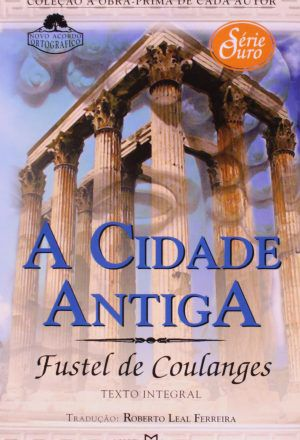 CIDADE ANTIGA,A-Serie Ouro 02 - MARTIN CLARET