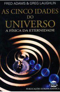 Cinco Idades do Universo, As