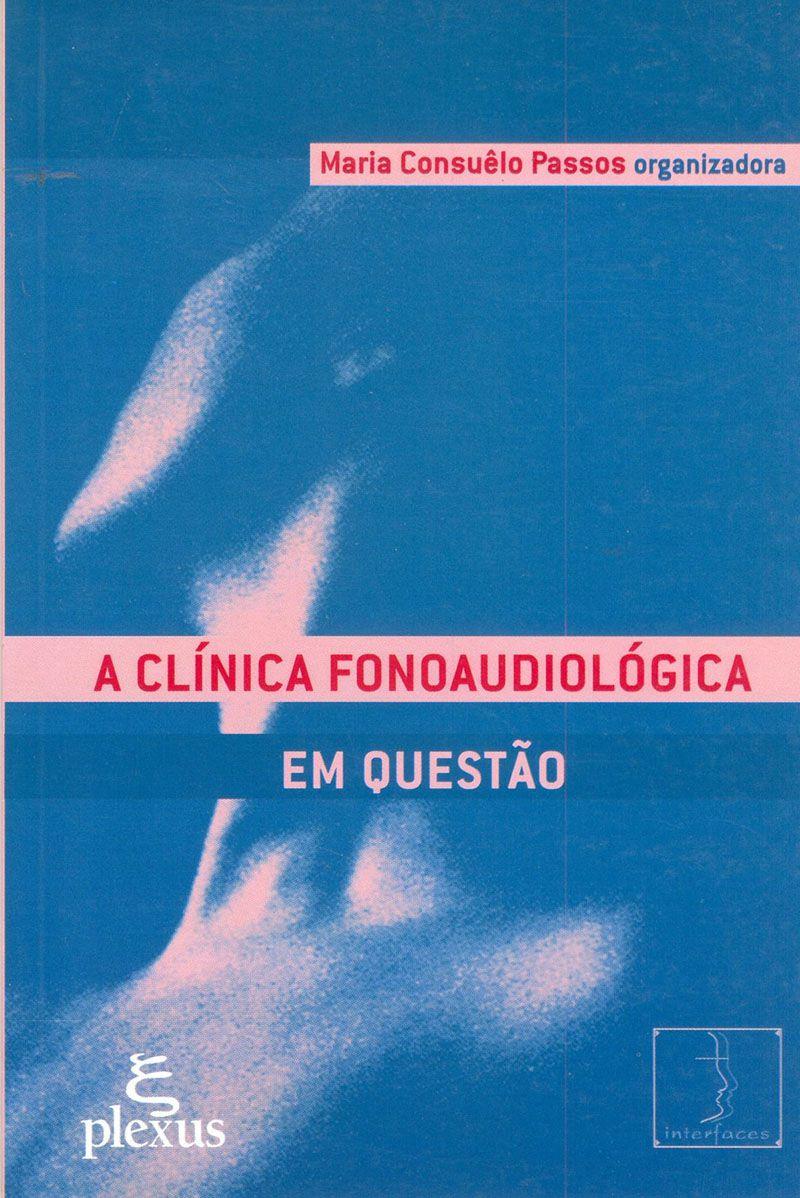 A clínica fonoaudiológica em questão