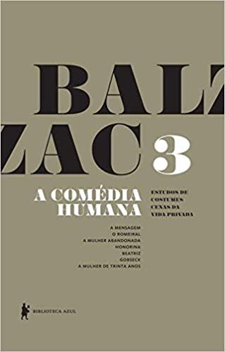 A Comédia Humana - Volume 4 (O pai Goriot, O coronel Chabert, A missa do ateu, A interdição, O contrato de casamento, Outro estudo de mulher)