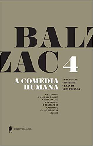 A Comédia Humana - Volume 3 (A mensagem, O romeiral, A mulher abandonada, Honorina, Beatriz, Gobseck, A mulher de trinta anos)