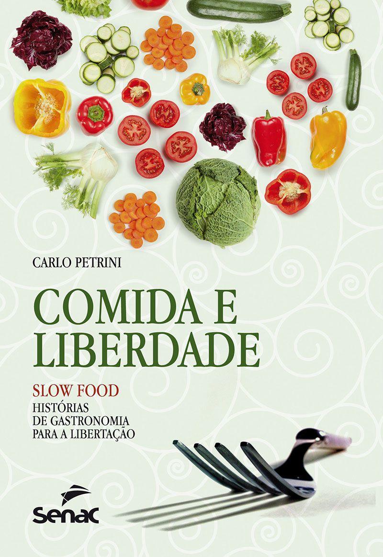 Comida e liberdade - Slow food