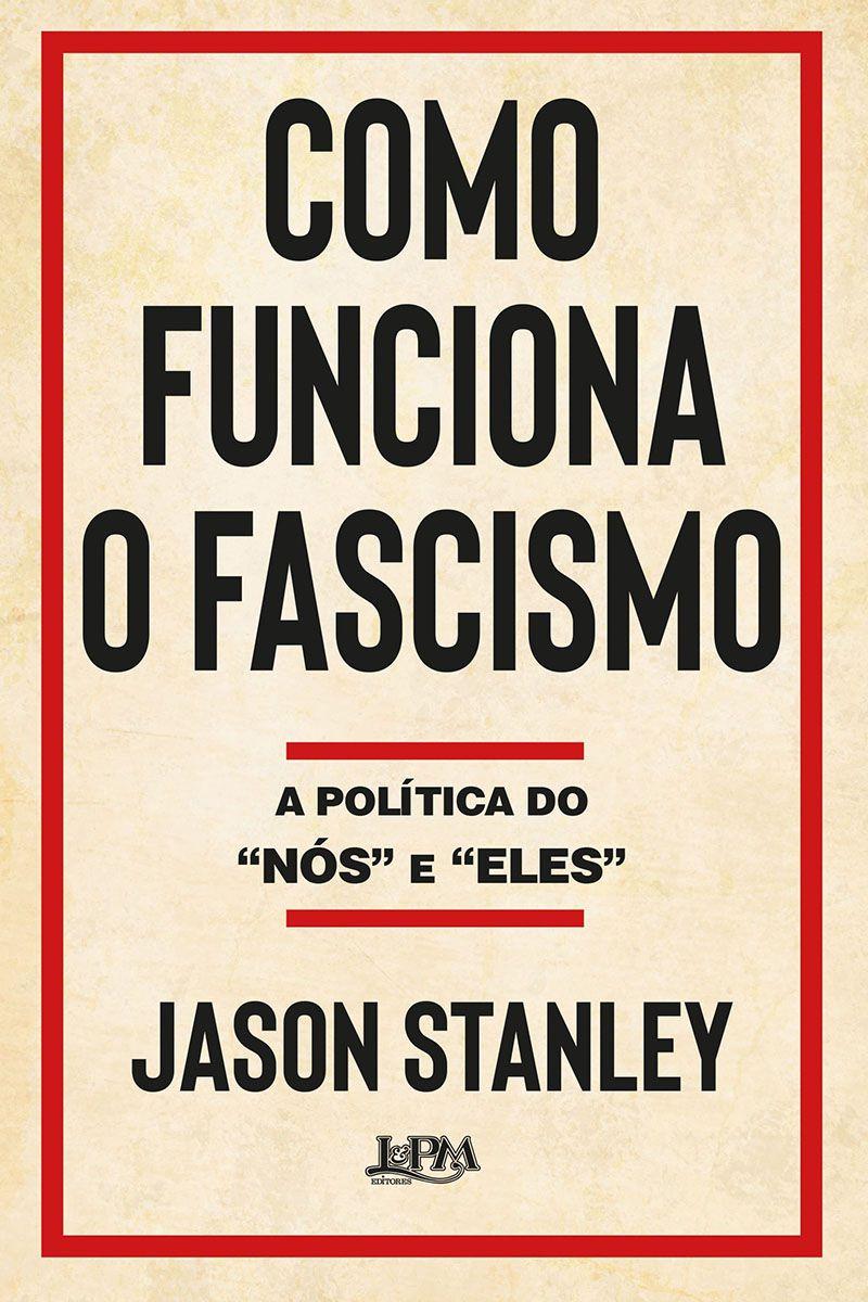 Como funciona o fascismo