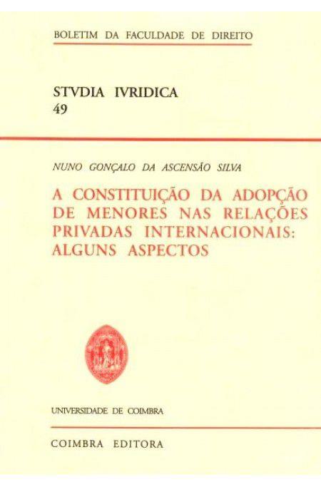 Constituicao da Adopcao de Menores nas Relacoes Privadas Internacionais, A