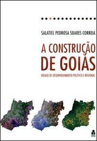 CONSTRUCAO DE GOIAS, A