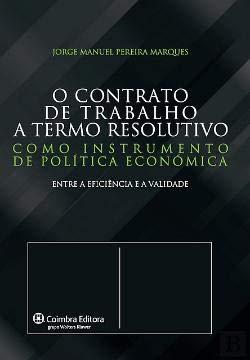 Contrato de Trabalho a Termo Resolutivo Como Instrumento de Politica Economica, O