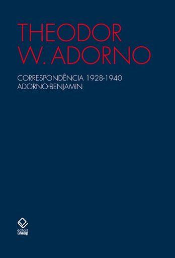Correspondência 1928-1940 Adorno-Benjamin