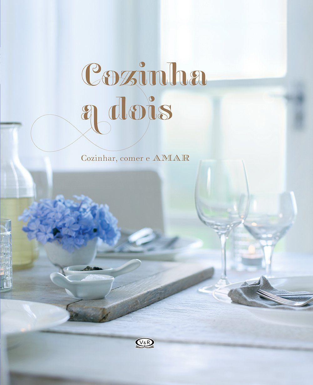 Cozinha a dois: cozinhar, comer e amar