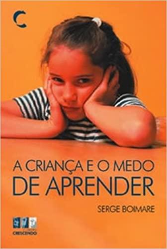 Crianca e o Medo de Aprender, A