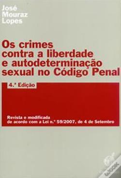 Crimes Contra a Liberdade e Autodeterminacao Sexual no Codigo Penal, Os
