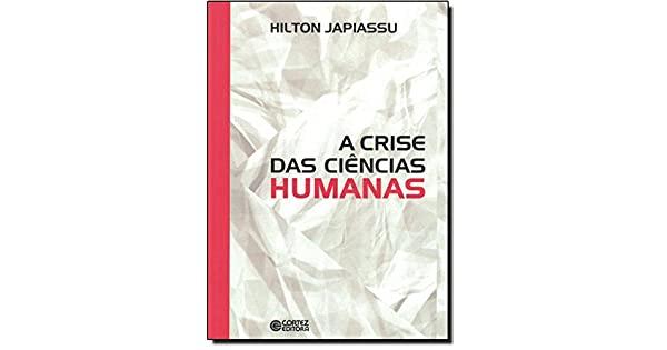Crise das ciencias humanas, A - - CORTEZ