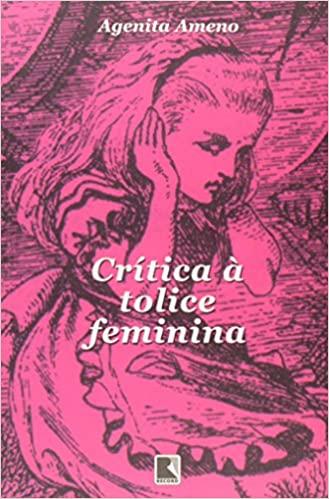 CRÍTICA À TOLICE FEMININA