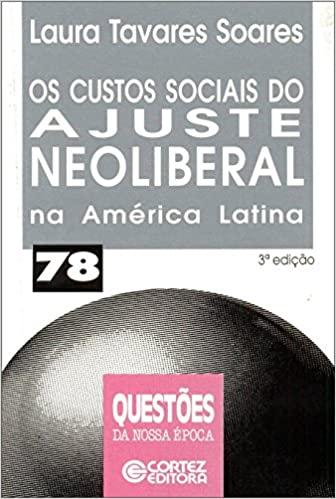 Custos sociais do ajuste neoliberal na America Latina, Os - - CORTEZ