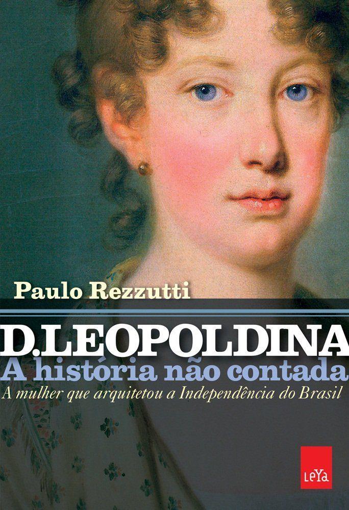 D. Leopoldina: a história não contada