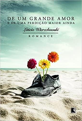 DE UM GRANDE AMOR E DE UMA PERDIÇÃO MAIOR AINDA