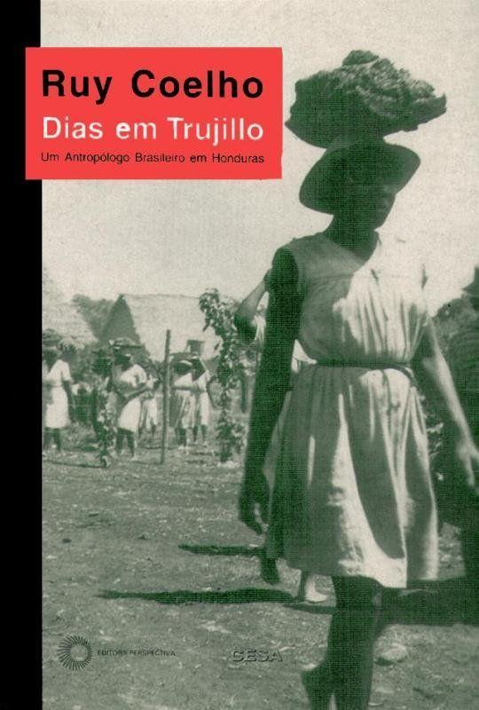 Dias em Trujillo: um antropólogo brasileiro em Honduras