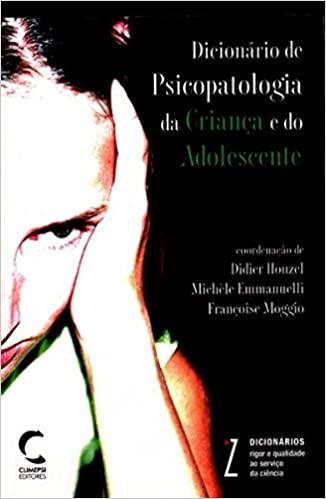 Dicionario de Psicopatologia da Crianca e do Adolescente