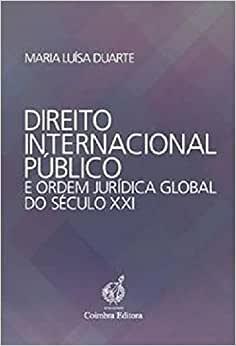 Direito Internacional Publico e Ordem Juridica Global do Seculo XXI