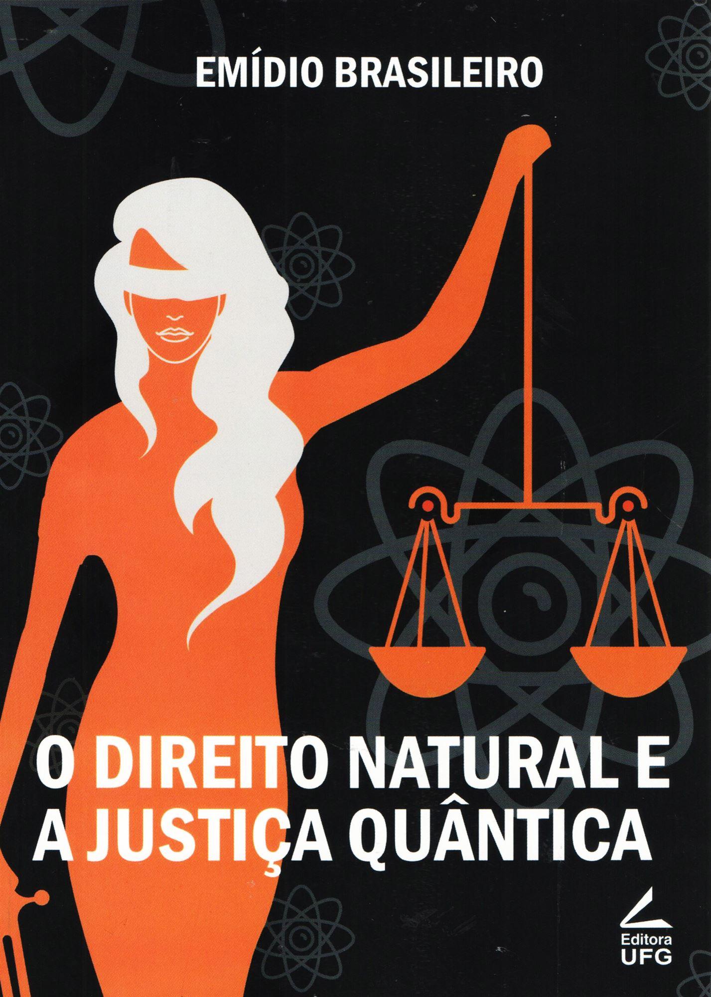 DIREITO NATURAL E A JUSTICA QUANTICA, O