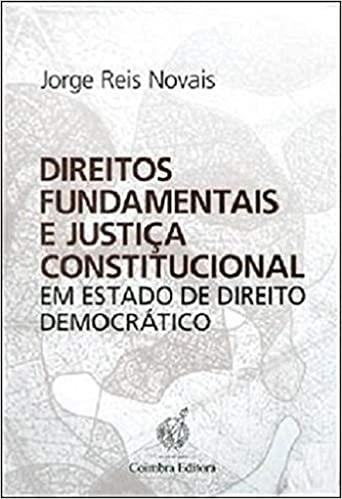 Direitos Fundamentais e Justica Constitucional