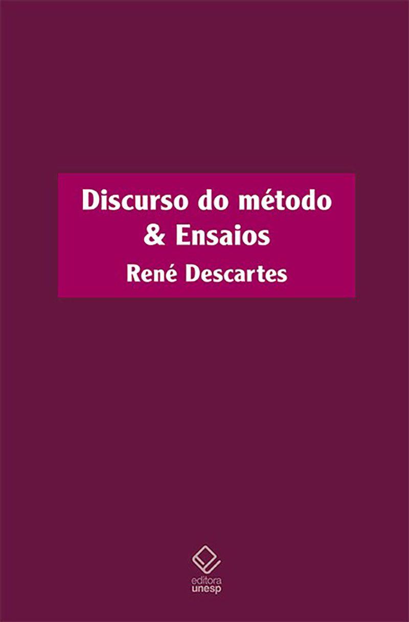 DISCURSO DO METODO & ENSAIOS D